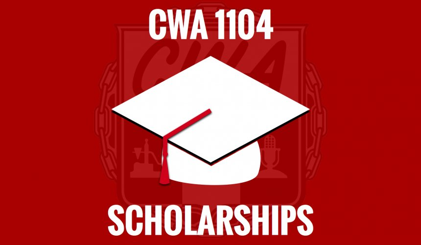 2016 CWA Local 1104 Scholarships   CWA 1104